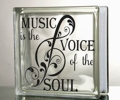 Music is the voice of the soul Glass Block Decal DIY    ♥ ♥ ♥ ♥ ♥ ♥ ♥ ♥ ♥ ♥ ♥ ♥ ♥ ♥ ♥ ♥ ♥ ♥ ♥ ♥    PLEASE READ: processing and shipping