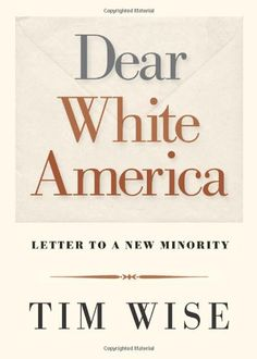 Dear White America: Letter to a New Minority (City Lights Open Media) by Tim Wise. White Americans have long been comfortable in the assumption that they are the cultural norm. Now that notion is being challenged, as white people wrestle with what it means to be part of a fast-changing, truly multicultural nation. http://www.amazon.com/dp/0872865215/ref=cm_sw_r_pi_dp_N2z-vb17QB0TP