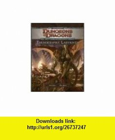 Thunderspire Labyrinth (Dungeons  Dragons, Adventure H2) (9780786948727) Richard Baker, Mike Mearls , ISBN-10: 0786948728  , ISBN-13: 978-0786948727 ,  , tutorials , pdf , ebook , torrent , downloads , rapidshare , filesonic , hotfile , megaupload , fileserve