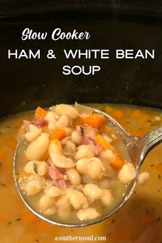 Ham And Beans, Ham And Bean Soup, White Bean Soup, White Beans, Slow Cooker Soup, Slow Cooker Recipes, Crockpot Recipes, Bean Recipes, Soup Recipes
