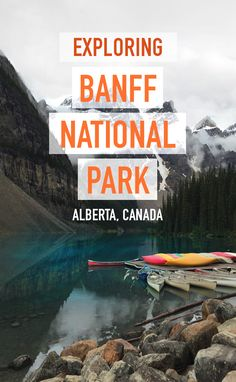 Exploring Banff National Park in Alberta Canada