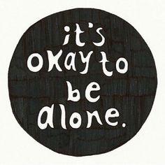 Its okay to be alone  #Broken, #Depressed, #Depressing, #Depression, #Sad