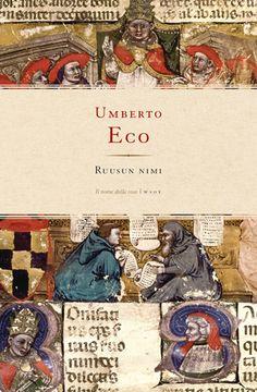 Umberto Eco: Ruusun nimi **** Books To Read, My Books, Umberto Eco, Personal Library, Sean Connery, Shelfie, Sherlock Holmes, Toronto, Roman