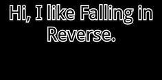 I like Falling in Reverse