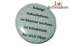 Spruchbutton-50mmm-Button-Kakao+Schokolade/ab+25mm+von+Buttons&Books+auf+DaWanda.com