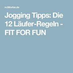 Jogging Tipps:  Die 12 Läufer-Regeln - FIT FOR FUN