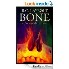 Two scoundrels. A campfire. And one ambitious plan.   Amazon.com: Bone: A Fantasy Short Story eBook: B.C. Laybolt: Kindle Store