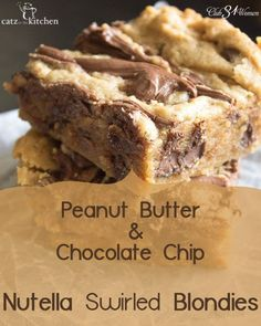YUMMY!! Peanut-butter, chocolate chips...and Nutella? It really doesn't get much better than this. You're gonna LOVE this yummy recipe for Nutella Swirled Blondies! - Club 31 Women