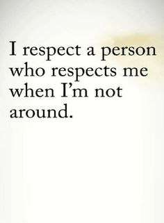 respect quotes, Those who respect you in your absence deserve your respect. True Quotes, Great Quotes, Quotes To Live By, Motivational Quotes, Inspirational Quotes, The Words, Cool Words, Gossip Quotes, Quotes About Gossip