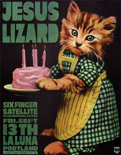 Frank Kozik The Jesus Lizard Poster ~ i actually remember this show, first time i saw six finger satellite.. jesus lizard, was of course, fucking crazy rad