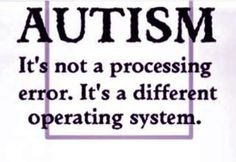 Autism- this would have to be one of my favourite autism quotes :)