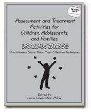 Assessment and Treatment Activities for Children, Adolescents, and Families VOLUME 3: Practitioners Share Their Most Effective Techniques