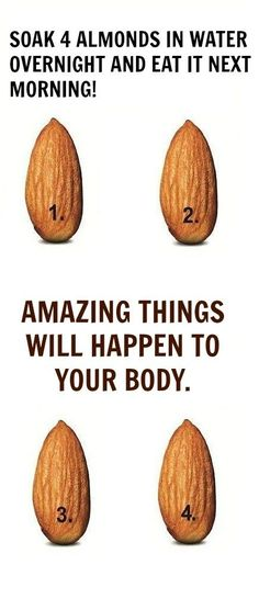 SOAK 4 ALMONDS IN WATER OVERNIGHT AND EAT IT NEXT MORNING! AMAZING THINGS WILL HAPPEN TO YOUR BODY.