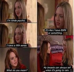 HAHAHAHAHAHA this movie!>>> and then she became the weather girl.lol Mean girls=classic comedy Mean Girl 3, Mean Girls Movie, Mean Girl Quotes, Logan Lerman, Amanda Seyfried, Funny Movies, Good Movies, Iconic Movies, Love Movie