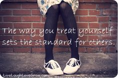 The way you treat yourself sets the standard for others. #selfesteem #selfworth #life