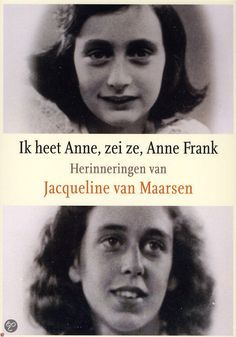 Ik heet Anne, zei ze, Anne Frank - Jaqueline van Maarsen. A book about Anne Frank, written by her best friend