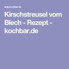 Kirschstreusel vom Blech - Rezept - kochbar.de