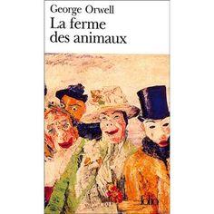 La ferme des animaux(Animal Farm) George Orwell Publié la 1ere fois en 1945 Editeur:Galimard Collection:Folio Traduit de l'anglais.  Ulas