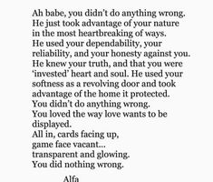 Reposting an oldie. Quit blaming yourself for loving with all that you are. Pretty Words, Cool Words, Beautiful Words, Wise Words, Poem Quotes, Life Quotes, Word Porn, Favorite Quotes, Quotes To Live By