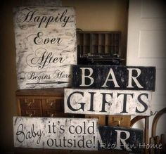 Wedding Signs.  She sells them but I think you could DIY.  So cute and could simply change sayings for any event or party!
