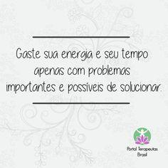Nada de perder tempo com o que não vale a pena, viu! Acesse www.terapeutasbrasil.com.br