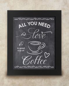 All you need is love and a good cup of coffee 8 x 10 chalkboard print Instant… Coffee Art, Coffee Signs, I Love Coffee, My Coffee, Coffee Shop, Coffee Cups, Kaffee To Go, Coffee Chalkboard, Palette Deco