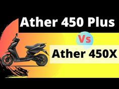 ATHER 450X vs ATHER 450 Plus || Specification, Price, and MORE - YouTube Electric Vehicle, Electric Scooter, Electric Cars, Youtube, Youtubers, Youtube Movies
