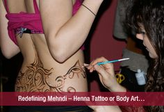 Redefining Mehndi - Henna Tattoo or Body Art...? :- henna tattoos, body art, menhdi designs are a rage among people... from all over the world... here are some interesting ways to depict your style though henna on the body... You sure would like it!!!