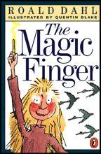 El dedo mágico. Este pequeño libro es un alegato contra el deporte de la caza. La protagonista es una niña de ocho años que cuando se enfada tiene un poder especial, obrando extrañas transformaciones en las personas a las que señala con su dedo.