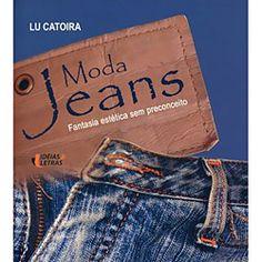 Livro - Moda Jeans - Fantasia Estética Sem Preconceito