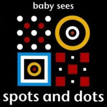 Baby Sees - Spots and Dots (Board book) (9781909763029)
