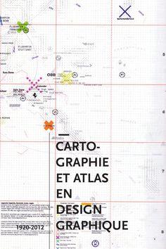 Cartographie et atlas en design graphique, 1920-2012. Essai écrit en master 1 d'Arts Plastiques spécialité Esthétique et Histoire des arts plastiques contemporains.
