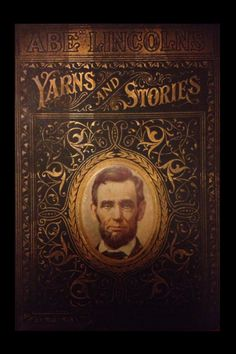 Abe Lincoln's Yarns and Stories Alexander McClure Henry Neil  1901