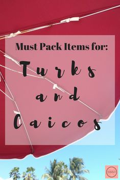 Packing list for a vacation to Turks and Caicos. Beach vacation packing list. https://wordpress.com/view/packingtopassports.wordpress.com?retry=1