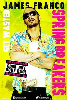 Spring Breakers Posters Starring James Franco
