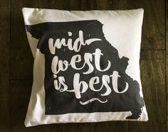 Midwest is Best pillow cover by CCurate on Etsy https://www.etsy.com/listing/505703352/midwest-is-best-pillow-cover