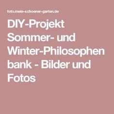 DIY-Projekt Sommer- und Winter-Philosophenbank - Bilder und Fotos