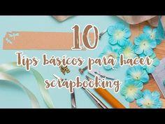Mis 10 tips básicos para hacer scrapbooking - scrapbook en español ✄ Dulce Scrap - YouTube Origami And Quilling, Lettering, Diy, Tela, Mini Album Tutorial, Useful Life Hacks, Mini Albums, Napkins, Binder