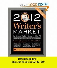 2012 Writers Market Deluxe Edition (Writers Market Online) [Paperback] Robert Lee Brewer (Editor) ROBERT LEE BREWER ,   ,  , ASIN: B005STI66S , tutorials , pdf , ebook , torrent , downloads , rapidshare , filesonic , hotfile , megaupload , fileserve