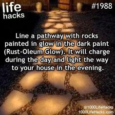 The best DIY projects & DIY ideas and tutorials: sewing, paper craft, DIY. Ideas About DIY Life Hacks & Crafts 2017 / 2018 - Line a pathway with rocks painted in glow in the dark paint (Rust-Oleum Glow). It will charge Future House, 1000 Lifehacks, Glow Run, Simple Life Hacks, Summer Life Hacks, Home Hacks, Hacks Diy, Art Hacks, Ikea Hacks
