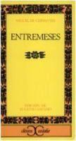 Entremeses / Miguel de Cervantes ; edición, introducción y notas de Eugenio Asensio.
