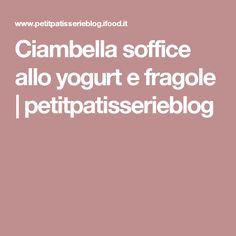 Ciambella soffice allo yogurt e fragole | petitpatisserieblog