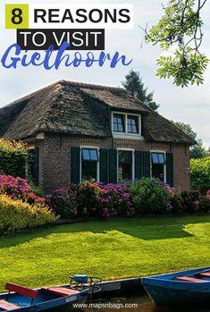 8 Reasons To Visit Giethoorn