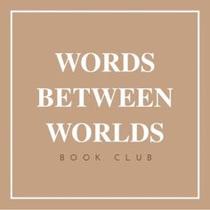 Words Between Worlds Book Club - read diverse books!