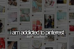 I'm addicted to pinterest