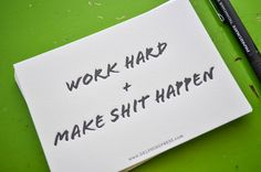 Work Hard and Make Shit Happen Letterpress Print by delphineSTUDIO, $9.00