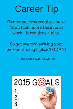 Career tip from career coach, Lisa Quast, on creating a career strategic plan.