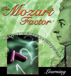 The Mozart Factor: Music For Child Development, Learning [CD]