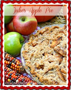 Best Dutch Apple Pie Recipe Ever (my Dad, my sisters, and my neighbors all make this pie now after I made them one)