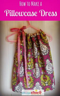 This Pillowcase Dress looks so simple to make!  She doesn't even cut holes for arms!